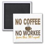 No Coffee No Workee FBI Agent Refrigerator Magnet