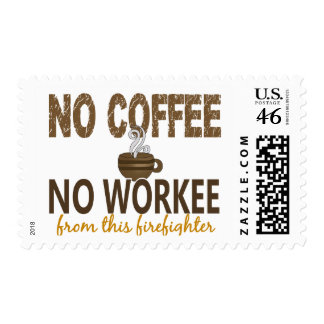 No Coffee No Workee Firefighter Postage Stamps