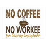 No Coffee No Workee Foreign Language Teacher Postcard