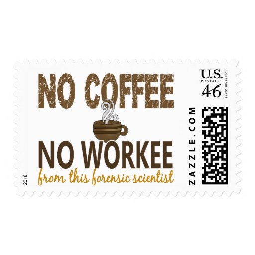 No Coffee No Workee Forensic Scientist Postage Stamps