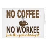 No Coffee No Workee Gastroenterologist Greeting Card