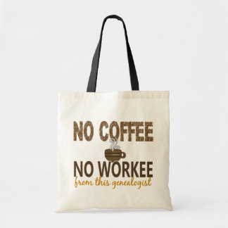No Coffee No Workee Genealogist Bags