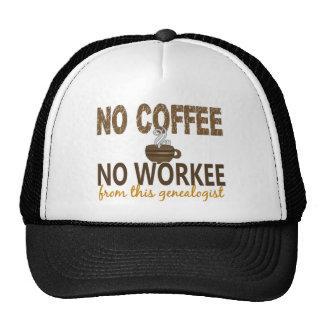 No Coffee No Workee Genealogist Trucker Hat
