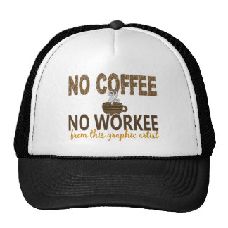 No Coffee No Workee Graphic Artist Trucker Hat