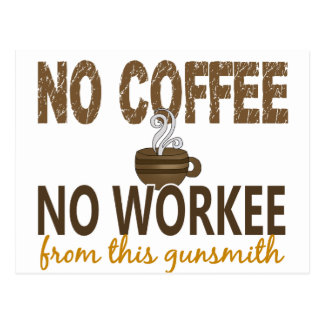 No Coffee No Workee Gunsmith Postcard