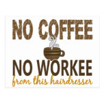 No Coffee No Workee Hairdresser Postcard