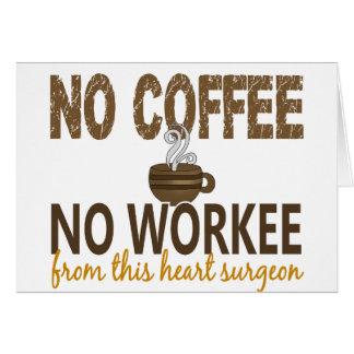 No Coffee No Workee Heart Surgeon Greeting Card