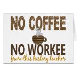 No Coffee No Workee History Teacher Card