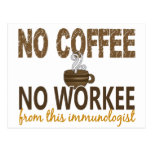 No Coffee No Workee Immunologist Post Card