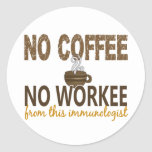 No Coffee No Workee Immunologist Stickers