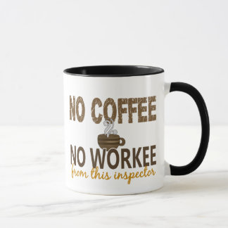No Coffee No Workee Inspector Mug