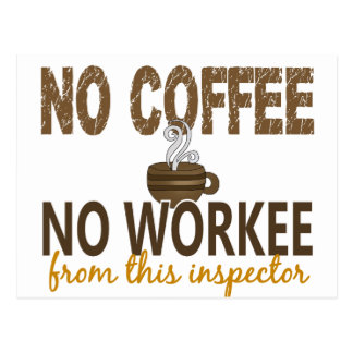 No Coffee No Workee Inspector Post Cards