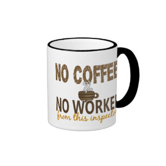 No Coffee No Workee Inspector Ringer Mug
