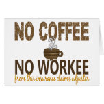 No Coffee No Workee Insurance Claims Adjuster Greeting Card