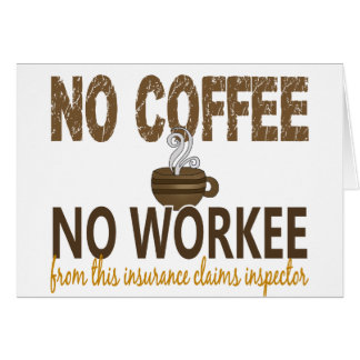 No Coffee No Workee Insurance Claims Inspector Card