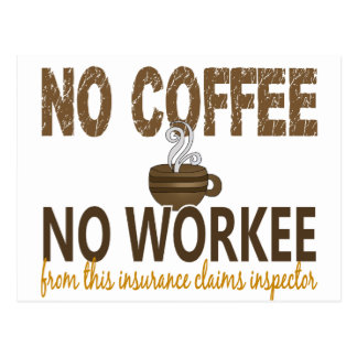 No Coffee No Workee Insurance Claims Inspector Postcard