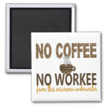 No Coffee No Workee Insurance Underwriter Magnets