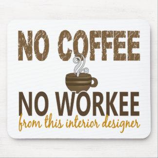 No Coffee No Workee Interior Designer Mousepads
