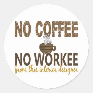 No Coffee No Workee Interior Designer Classic Round Sticker