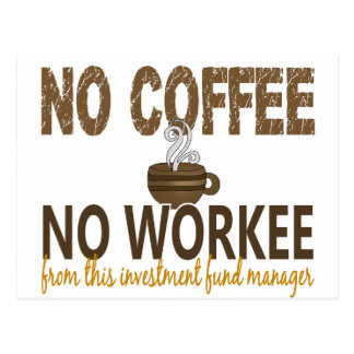 No Coffee No Workee Investment Fund Manager Postcard