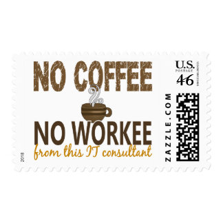 No Coffee No Workee IT Consultant Postage Stamp