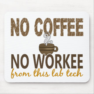 No Coffee No Workee Lab Tech Mousepads