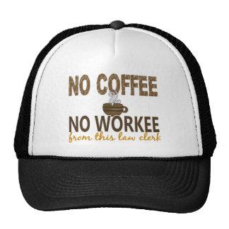 No Coffee No Workee Law Clerk Trucker Hat