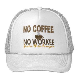 No Coffee No Workee Lawyer Trucker Hat
