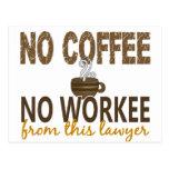 No Coffee No Workee Lawyer Postcard