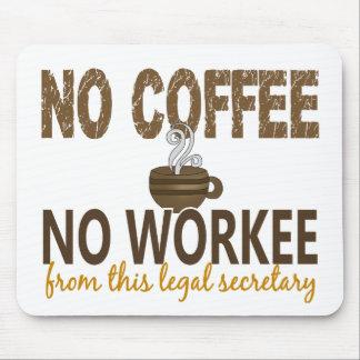 No Coffee No Workee Legal Secretary Mouse Pad