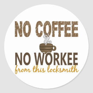 No Coffee No Workee Locksmith Round Stickers