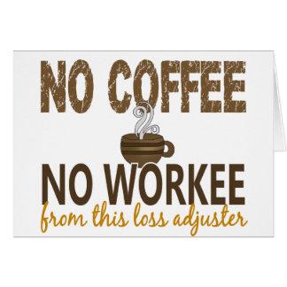 No Coffee No Workee Loss Adjuster Card