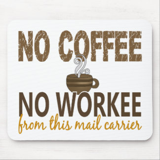 No Coffee No Workee Mail Carrier Mouse Pad