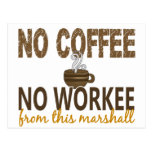 No Coffee No Workee Marshall Post Cards