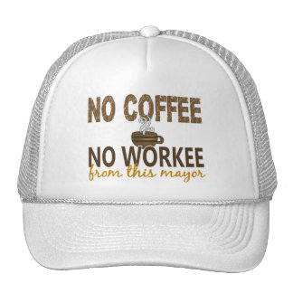 No Coffee No Workee Mayor Hat