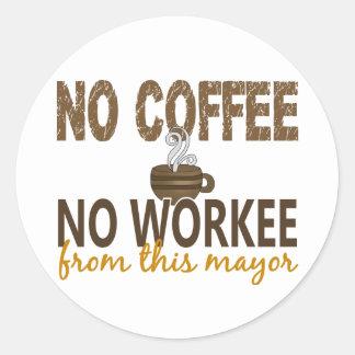 No Coffee No Workee Mayor Sticker