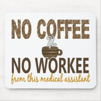 No Coffee No Workee Medical Assistant Mouse Pad