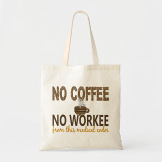 No Coffee No Workee Medical Coder Canvas Bags