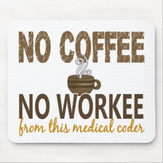 No Coffee No Workee Medical Coder Mouse Pad