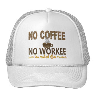 No Coffee No Workee Medical Office Manager Trucker Hat