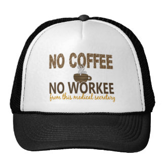 No Coffee No Workee Medical Secretary Trucker Hat