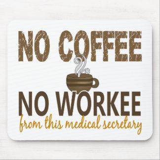 No Coffee No Workee Medical Secretary Mouse Pad