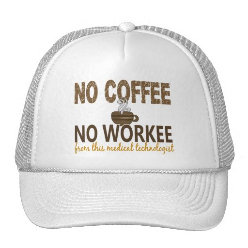 No Coffee No Workee Medical Technologist Mesh Hat
