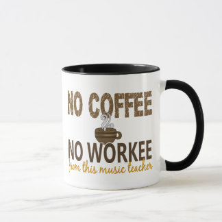 No Coffee No Workee Music Teacher Mug