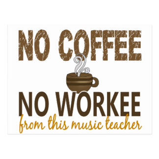 No Coffee No Workee Music Teacher Postcard
