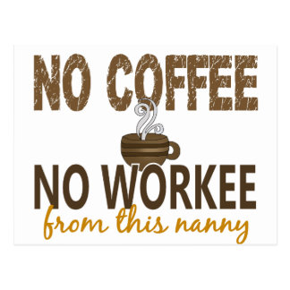 No Coffee No Workee Nanny Postcard