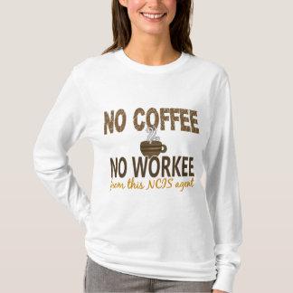 No Coffee No Workee NCIS Agent T-Shirt