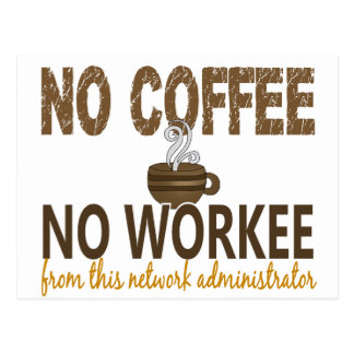 No Coffee No Workee Network Administrator Postcard