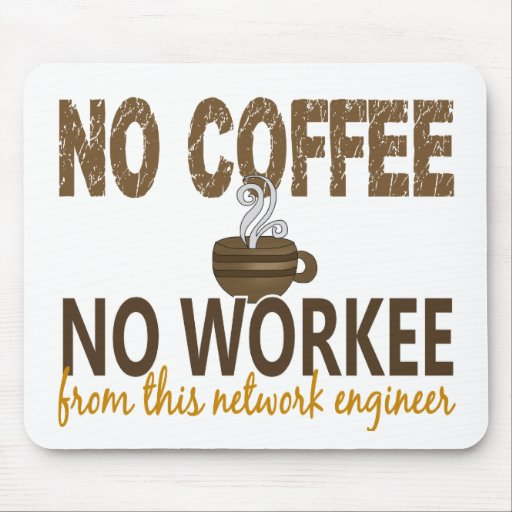 No Coffee No Workee Network Engineer Mouse Pad