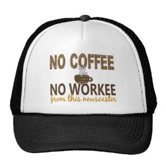 No Coffee No Workee Newscaster Trucker Hat